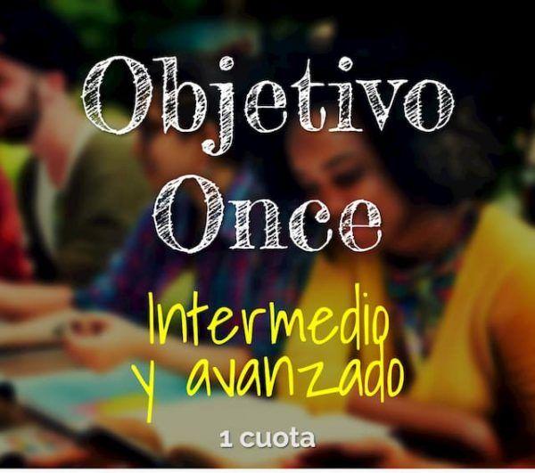 Programa Objetivo Once, Niveles Intermedio y Avanzado. Validación del Bachillerato Virtual. Pago en una cuota.