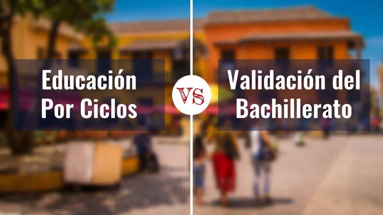 Portada diferencia entre educación por ciclos y validación del bachillerato. Academia de Bachillerato Virtual